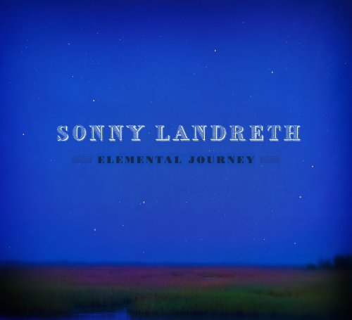 Sonny Landreth Elemental Journey