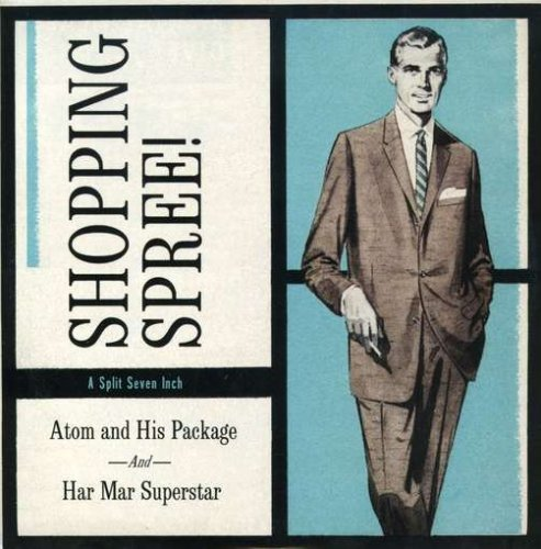 "Atom & His Package Har Mar Sup ""shopping Spree (7"""") "" 7 Inch Single"
