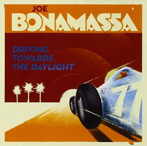 Joe Bonamassa Driving Towards The Daylight Driving Towards The Daylight