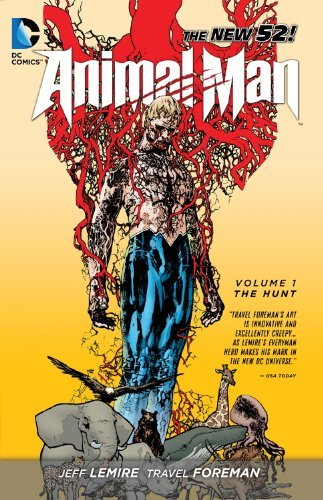 Jeff Lemire Animal Man Volume 1 The Hunt