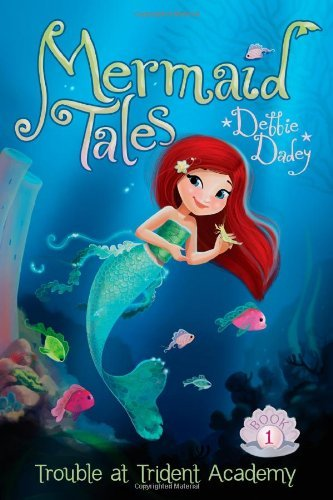 Debbie Dadey Trouble At Trident Academy Mermaid Tales