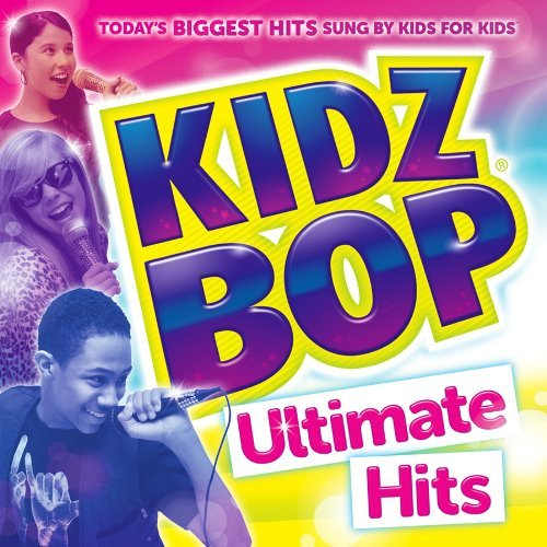 Kidz Bop Kids Kidz Bop Ultimate Hits