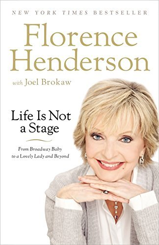 Florence Henderson Life Is Not A Stage From Broadway Baby To A Lovely Lady And Beyond