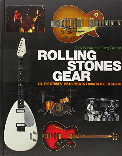 Andy Babiuk Rolling Stones Gear All The Stones' Instruments From Stage To Studio