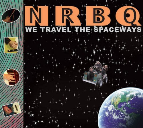 Nrbq We Travel The Spaceways