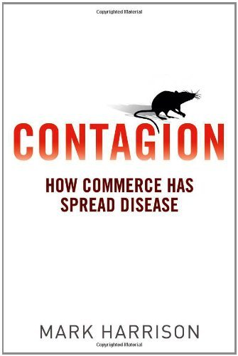 Mark Harrison Contagion How Commerce Has Spread Disease
