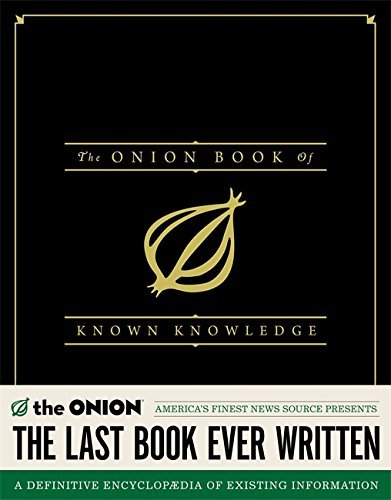 Onion The Onion Book Of Known Knowledge The A Definitive Encyclopaedia Of Existing Informatio