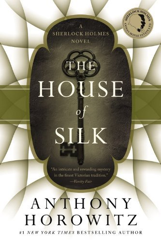 Anthony Horowitz The House Of Silk A Sherlock Holmes Novel