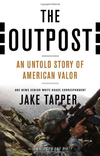 Jake Tapper The Outpost An Untold Story Of American Valor New