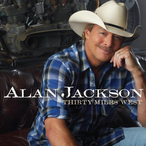 Alan Jackson Thirty Miles West