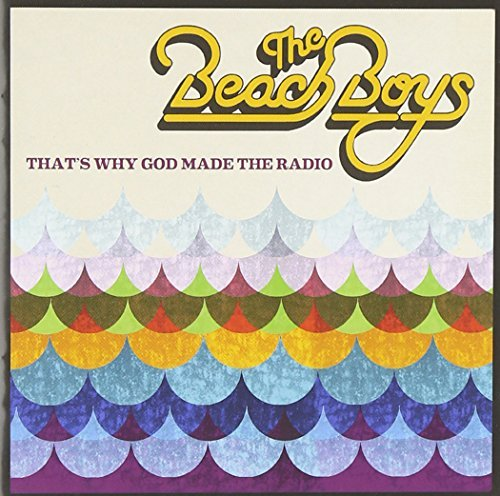 Beach Boys Thats Why God Made The Radio