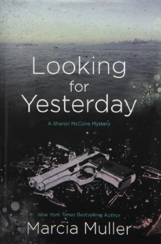Marcia Muller Looking For Yesterday New