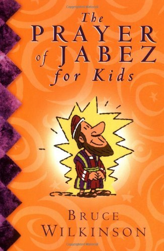 Bruce Wilkinson Prayer Of Jabez For Kids