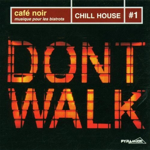 Cafe Noir Chill House Vol. 1 Cafe Noir Chill House Import Aus