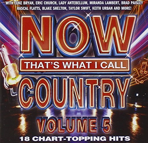 Now That's What I Call Country Vol. 5 Now That's What I Call
