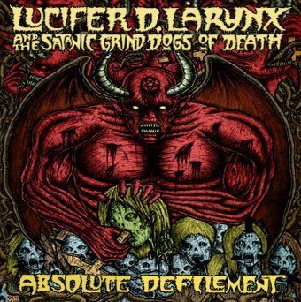 Lucifer D. Larynx & The Satani Absolute Defilement