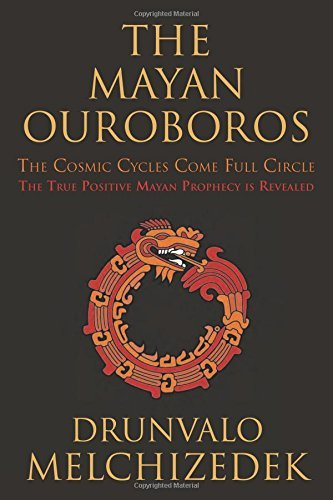 Drunvalo Melchizedek The Mayan Ouroboros The Cosmic Cycles Come Full Circle