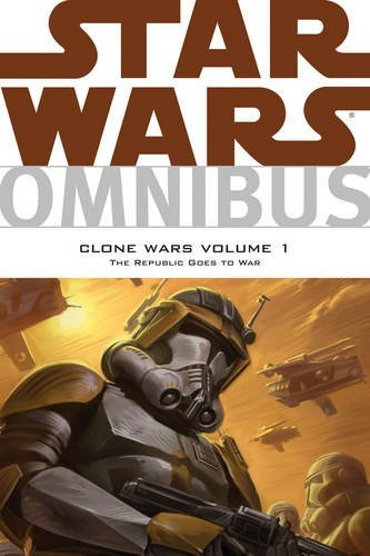 John Ostrander Star Wars Omnibus Clone Wars Volume 1 The Republic Goes To War