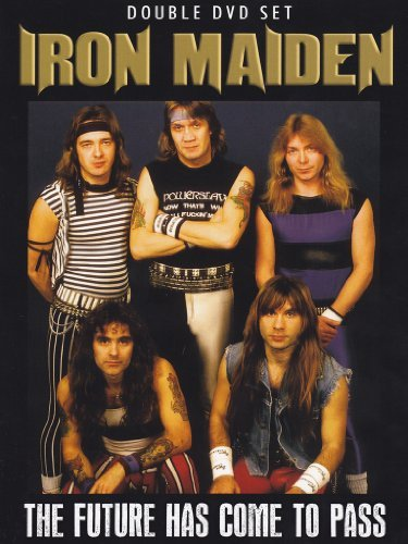 Iron Maiden Future Has Come To Pass Future Has Come To Pass
