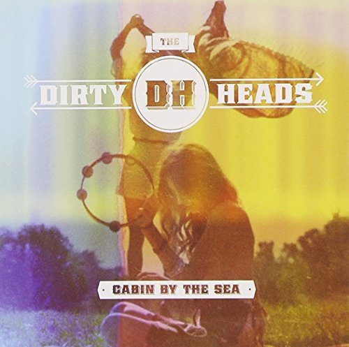 Dirty Heads Cabin By The Sea Explicit Version