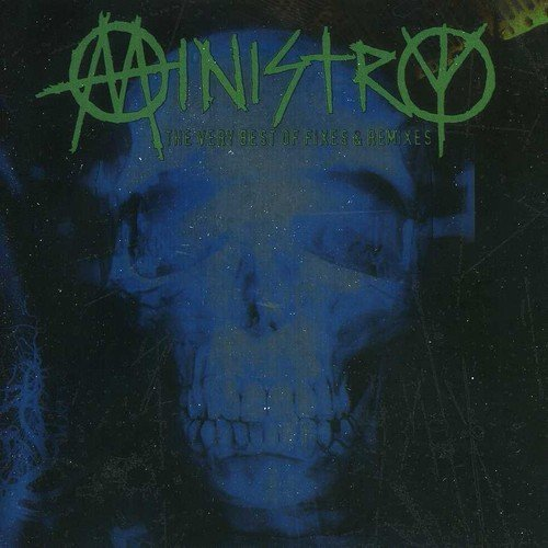Ministry Very Best Of Fixes & Remixes