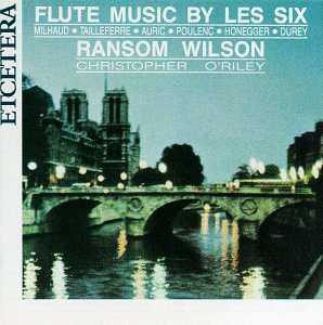 Flute Music By Les Six Fl Music By Les Six Wilson (fl) O'riley (pno)