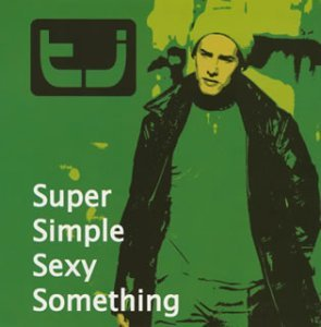 Tj Super Simple Sexy Something Import Jpn Incl. Bonus Tracks