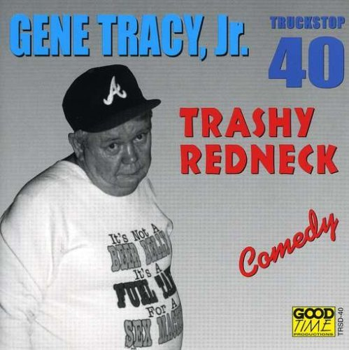 Gene Jr. Tracy Trashy Redneck
