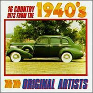 16 Country Hits Of The 1940 16 Country Hits Of The 1940's Mullican Ritter Maddox Roberts Tyler Hawkins Montana Morgan