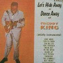 Freddie King Let's Hide Away & Dance Away