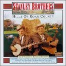 Stanley Brothers Hills Of Roan County