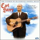 Carl Story Father Of Bluegrass Somebody T