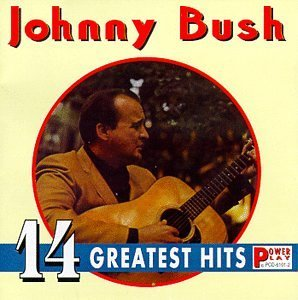 Johnny Bush 14 Greatest Hits