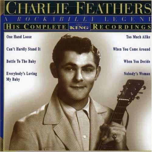Charlie Feathers Complete King Recordings