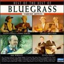 Best Of The Best Of Bluegra Best Of The Best Of Bluegrass Monroe Stanley Brothers Sparks Crowe Martin Reno & Smiley