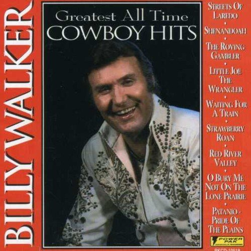 Billy Walker Greatest All Time Cowboy Hits