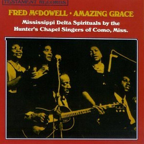 Mississippi Fred Mcdowell Amazing Grace
