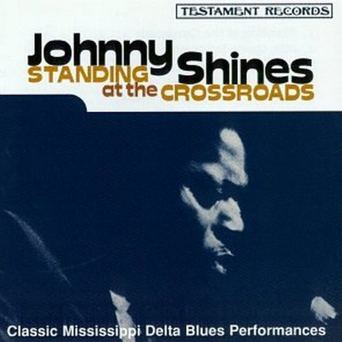 Johnny Shines Standing At The Crossroads Incl. Original Cover Art