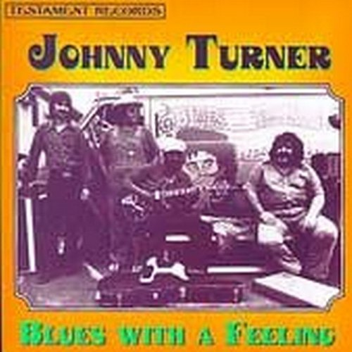Turner Johnny Blues With A Feeling