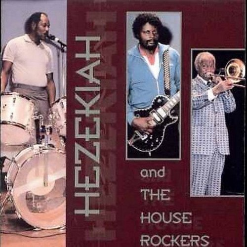 Hezekiah & The House Rockers Hezekiah & The House Rockers