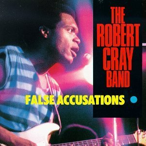 Robert Cray False Accusations
