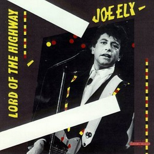 Joe Ely Lord Of The Highway