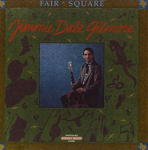 Jimmie Dale Gilmore Fair & Square