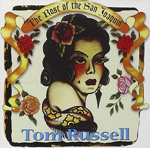 Tom Russell Rose Of San Joaquin