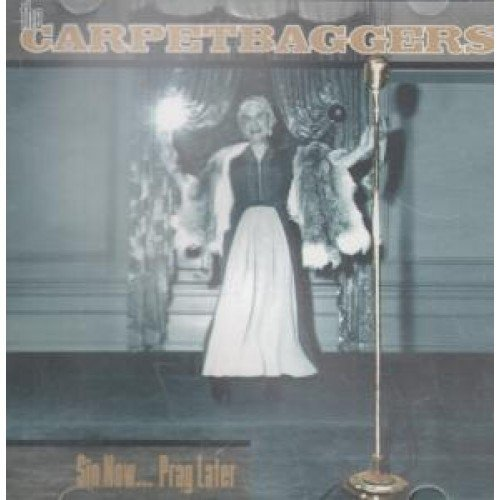 Carpetbaggers Sin Now...Pray Later