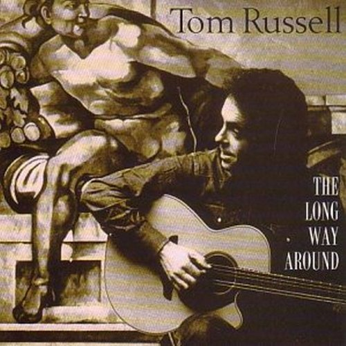 Tom Russell Long Way Around (acoustic Coll Feat. Dale Gilmore Alvin Griffith Moffatt