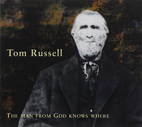 Tom Russell Man From God Knows Where