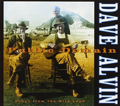 Dave Alvin Public Domain Songs From The W