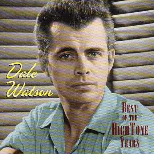 Dale Watson Best Of The Hightone Years