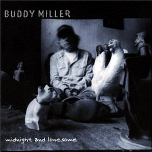 Buddy Miller Midnight & Lonesome